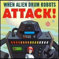 When Alien Drum Robots Attack